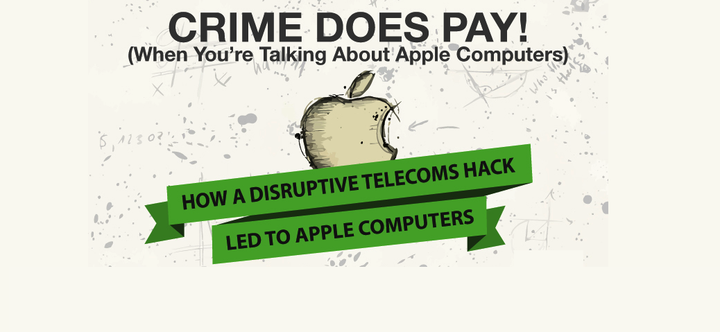 Apple is the product of criminal activity