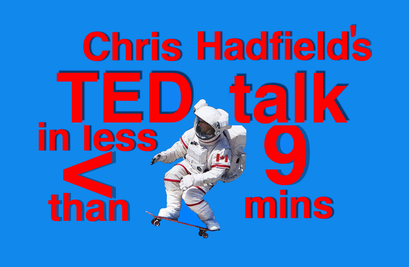 TEDTalk Half Length of Chris Hadfield's