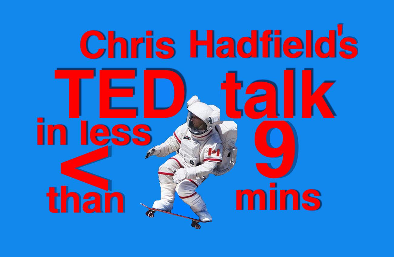 TEDTalk Half Length of Chris Hadfield's