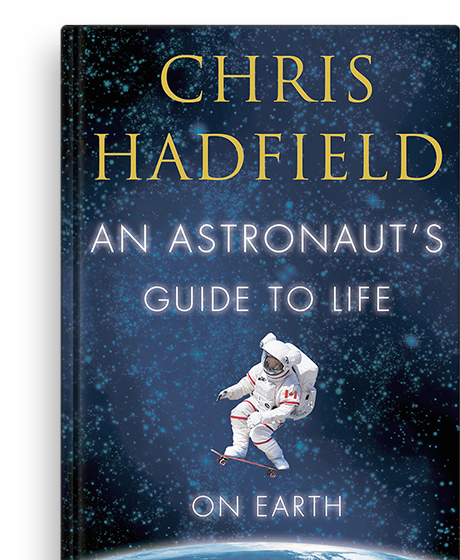 Chris Hadfield's Astronaut's Guide To Living On Earth